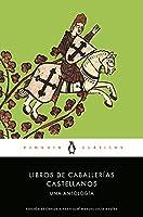 Libros de caballerías castellanos: Una antologia