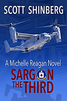 Sargon the Third: A Riveting Spy Thriller (Michelle Reagan Book 4) by [Scott Shinberg, Becky Stephens]