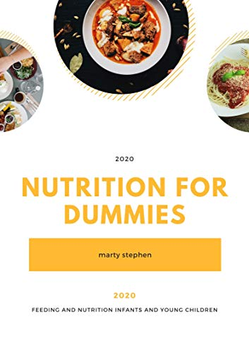 Feeding and nutrition infants and young children: nutrition for dummies (English Edition)