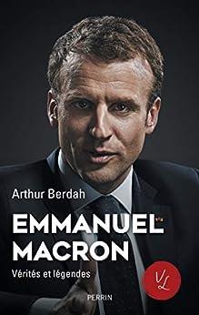 Macron, Vérités & légendes par [Arthur BERDAH]