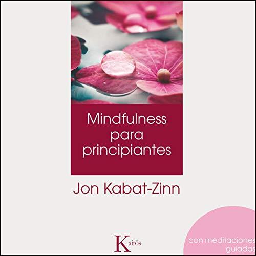 Mindulfness para principantes (Narración en Castellano) [Mindfulness for Beginners (Castilian Narration)] audiobook cover art