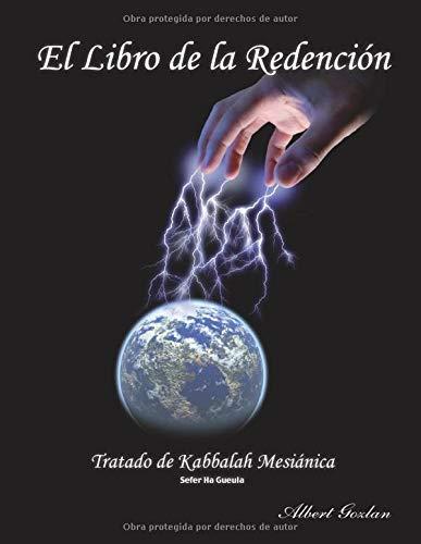 EL LIBRO DE LA REDENCIÓN: Tratado de Kabbalah - Sefer Ha Gueula