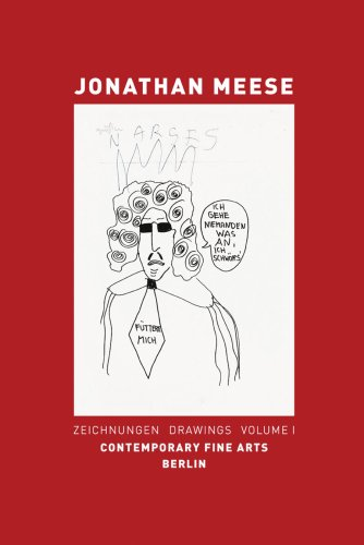 Jonathan Meese: Drawings. Vol. I: 1