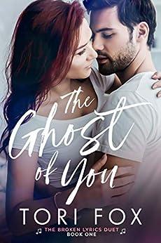 The Ghost of You (The Broken Lyrics Duet Book 1) by [Tori Fox]