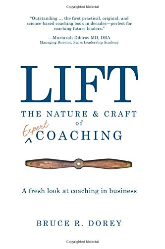 Compare Textbook Prices for Lift: The Nature and Craft of Expert Coaching  ISBN 9781732616806 by Dorey, Bruce R.
