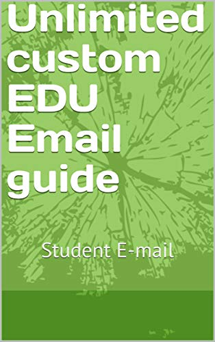 Unlimited custom EDU Email guide: Student E-mail