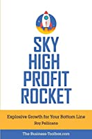 Sky High Profit Rocket: Explosive Growth for Your Bottom Line