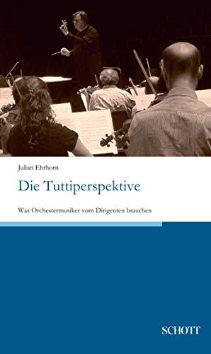 Die Tuttiperspektive: Was Orchestermusiker vom Dirigenten brauchen