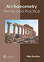Archaeometry: Theory and Practice
