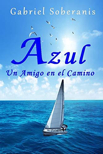 Azul: Un Amigo en el Camino (Spanish Edition)