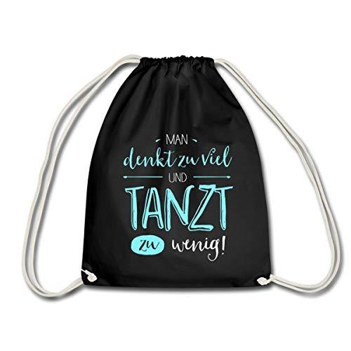 Spreadshirt Man Denkt Zu Viel Und Tanzt Zu Wenig Turnbeutel, Schwarz