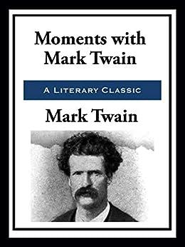 Moments with Mark Twain by [Mark Twain]