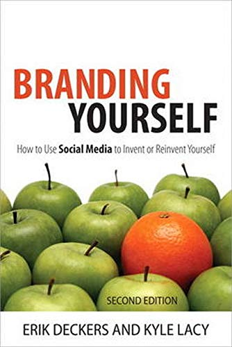 Branding Yourself: How to Use Social Media to Invent or Reinvent Yourself (2nd Edition) (Que Biz-...