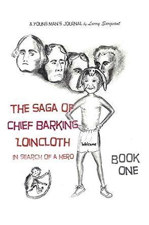 The Saga of Chief Barking Loincloth