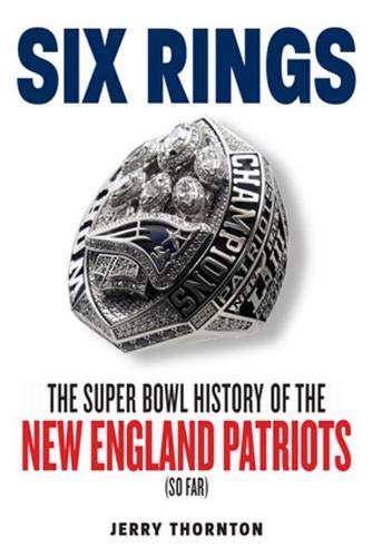 Six Rings: The Super Bowl History of the New England Patriots