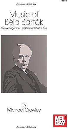 Music of Bela Bartok: Easy Arrangements for Classical Guitar Duo
