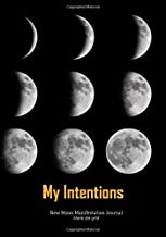 My Intentions: New Moon Manifestation Journal Blank Dot Grid