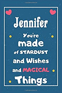 Jennifer You are made of Stardust and Wishes and MAGICAL Things: Personalised Name Notebook, Gift For Her, Christmas Gift,...
