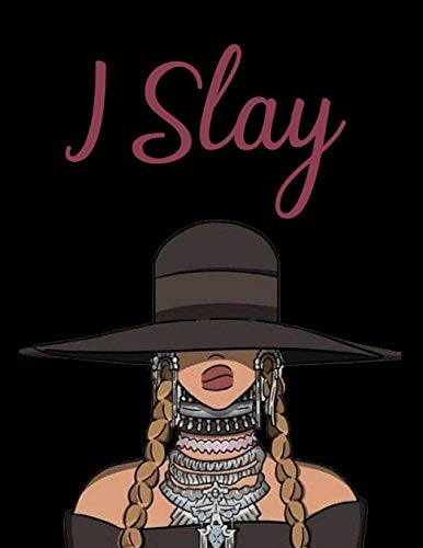 I Slay: Beyonce Inspired Journal Notebook