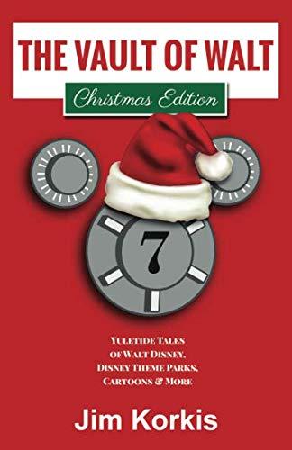 The Vault of Walt Volume 7: Christmas Edition: Yuletide Tales of Walt Disney, Disney Theme Parks, Cartoons & More