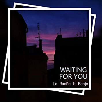 Waiting For You (feat. Bonjo)