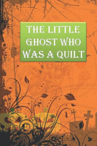 The Little Ghost Who was a Quilt: Halloween Blank Ruled 6 x 9 in 120 Pages Note Book Black Bat Pattern. Primary Hallowen Notebook Collected Work Of Jim Morrison