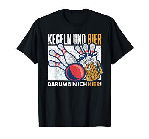 Kegeln Und Bier Darum Bin Ich Hier Geschenkidee T-Shirt