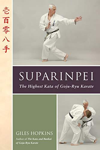 Suparinpei: The Last Kata of Goju-Ryu Karate