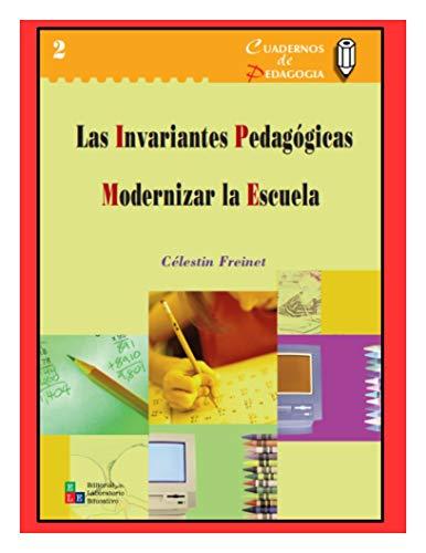 LAS INVARIANTES PEDAGÓGICAS / MODERNIZAR LA ESCUELA (Cuadernos de Pedagogía nº 2)