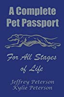 A Complete Dog Passport For All Stages of Life