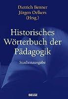 Historisches Woerterbuch der Paedagogik: Mit ausfuehrlichem Sach- und Personenregister