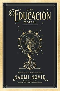 Una educación mortal  Primera lección de Escolomancia  Umbriel narrativa   Spanish Edition