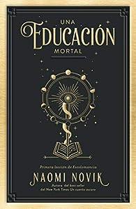 Una Educación Mortal par  Naomi Novik