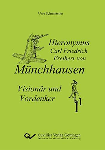 Hieronymus Carl Friedrich Freiherr von Münchhausen – Visionär und Vordenker