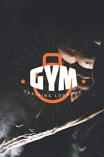 GYM TRAINING LOGBOOK: Fitness Planner Training Men & Women Log Book Workout Journal Gym Workouts Lovers 120 high Customized quality pages 6' x 9' ... Diary For Gym Workout Personal Records