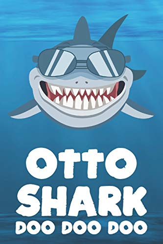 Otto - Shark Doo Doo Doo: Blank Ruled Personalized & Customized Name Shark Notebook Journal for Boys & Men. Funny Sharks Desk Accessories Item for 1st ... Supplies, Birthday & Christmas Gift Men.