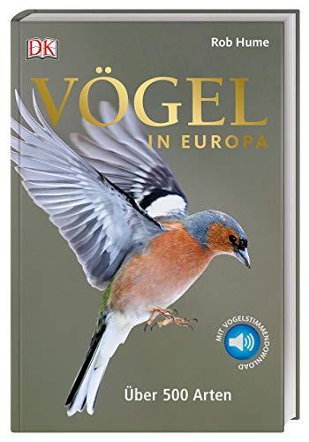Vögel in Europa: Über 500 Arten. Mit 99 Vogelstimmen zum Anhören und Download