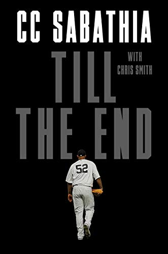 Compare Textbook Prices for Till the End  ISBN 9780593133750 by Sabathia, CC,Smith, Chris