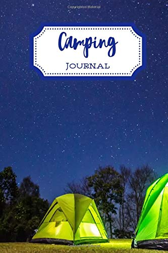 Camping Journal: RV Camping Diary, Caravan Travel Journal, Family Camping Gifts, Adventure, Traveling Log, Tents, Campsite, Campground Notebook, Gifts ... For Birthday, Christmas, Thanksgiving, 110