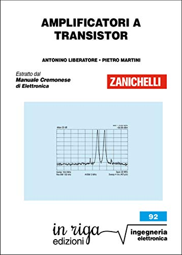 Amplificatori a Transistor: Coedizione Zanichelli - in riga (Ingegneria Vol. 38)