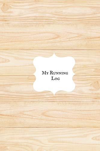 My Running Log: Portable Ruining Guide |Runners Training Log Book| Running Dairy Journal| Training Record Sheet & Exercise Progress | Event Running Log