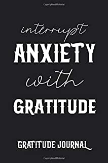 Interrupt Anxiety with Gratitude Journal Boss Lady: Black Daily Notebook Size 6x9 Inches 120 Pages