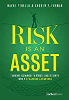 Risk Is an Asset: Turning Commodity Price Uncertainty into a Strategic Advantage