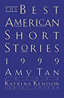 The Best American Short Stories 1999 (The Best American Series ®)