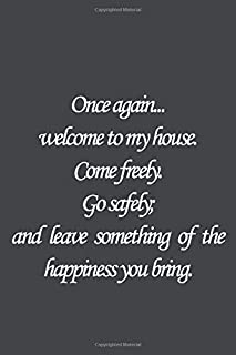 Once an...welcome to my house. Come freely. Go safely; and leave something of the happiness you bring.: Bram Stoker Quote ...