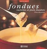 Fondues - Raclettes et plats flambés