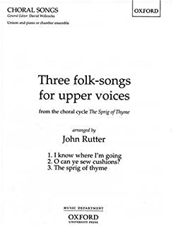 Three folk-songs for upper voices from The Sprig of Thyme: Vocal score