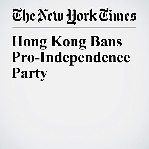 Hong Kong Bans Pro-Independence Party copertina