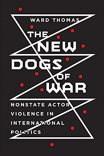 The New Dogs of War: Nonstate Actor Violence in International Politics