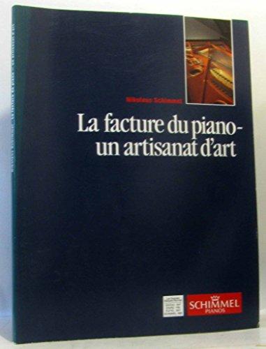 LA FACTURE DU PIANO -UN ARTISANAT D'ART